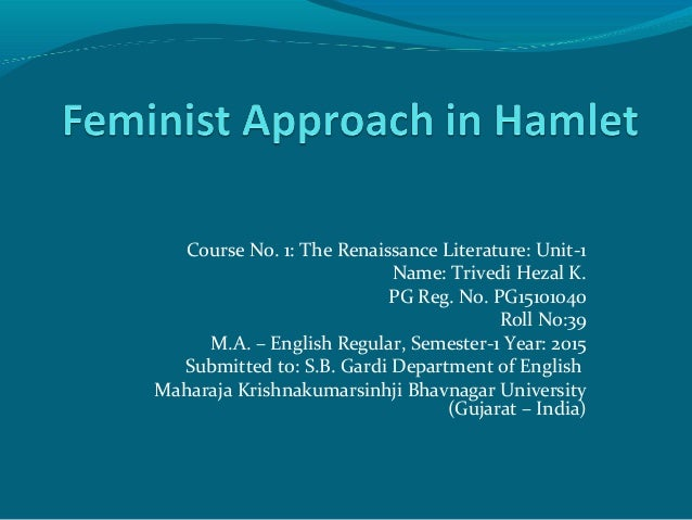 "hamlet feminist essays ""feminist criticism and its integration in hamlet"" in the play hamlet, by william shakespeare, many controversies arose from the text, one of which was feminism."