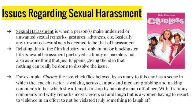 Issues Regarding Sexual Harassment ➔ Sexual Harassment is when a person(s) make undesired or unwanted sexual remarks, gest...