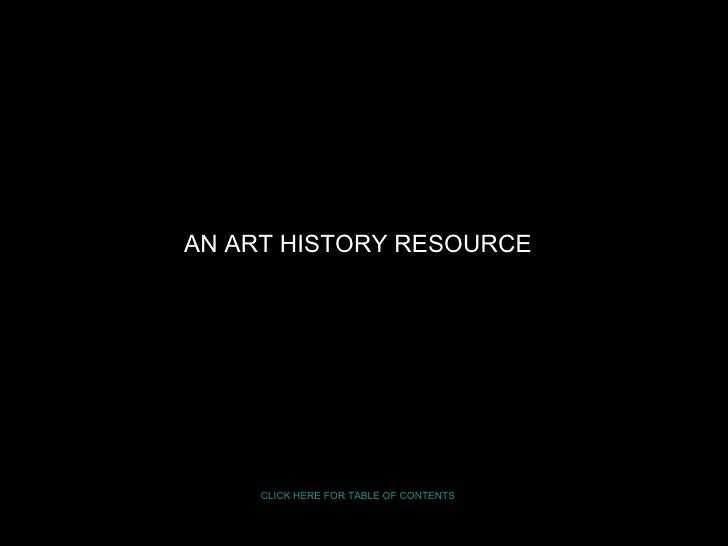 AN ART HISTORY RESOURCE CLICK HERE FOR TABLE OF CONTENTS