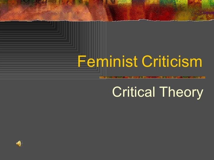 literary psychoanalytic and feminist criticism Feminist criticism is a literary form of criticism that gives the perspective of writing through a feminist perspective it is a political form of literature that analyzes the questions of how male and females relate to each other and the world, the repression of women and how women are portrayed in literature.