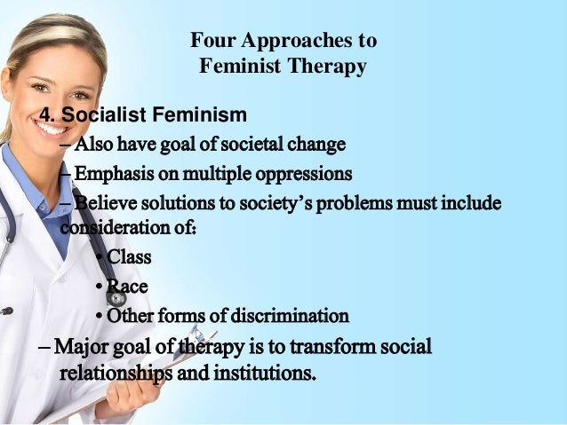 feminism and feminist therapy What's more, it is also apparent how so many of these changes have been due to  the influence of feminism &endash feminist thinking and.