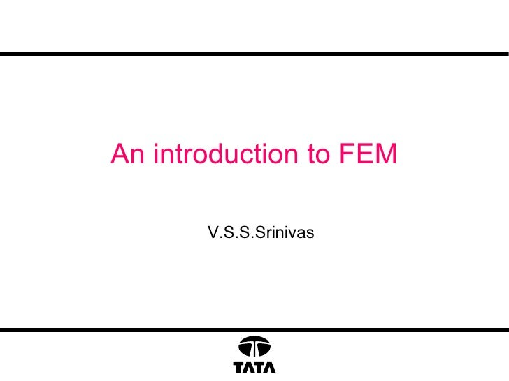 An introduction to FEM V.S.S.Srinivas