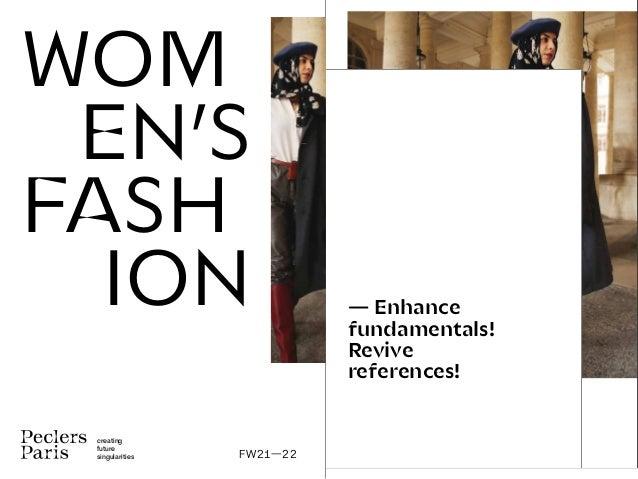 — Enhance fundamentals! Revive references! WOM EN'S FASH ION creating future singularities FW21—22