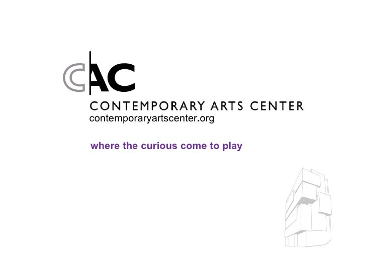 contemporaryartscenter . org where the curious come to play