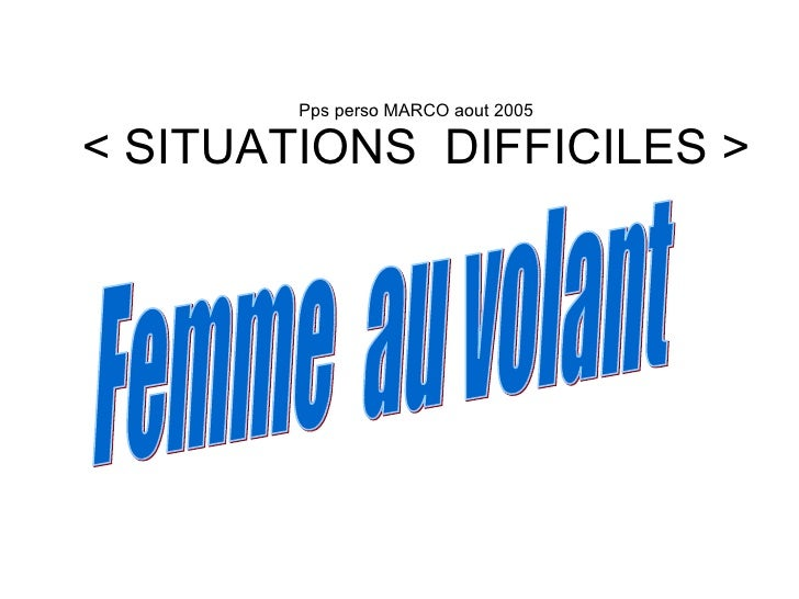Pps perso MARCO aout 2005 < SITUATIONS  DIFFICILES > Femme  au volant