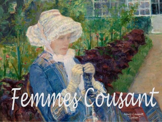 Mary Cassatt Mary Cassatt Mary Cassatt, ―Lydia ―