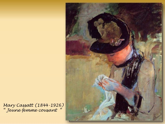 Mary Cassatt (1844-1926) ― Jeune femme cousant ‖