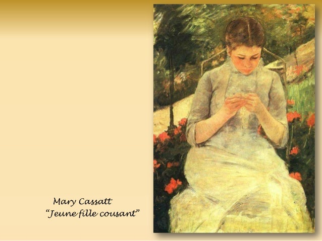 Mary Cassatt ―Jeune fille cousant‖