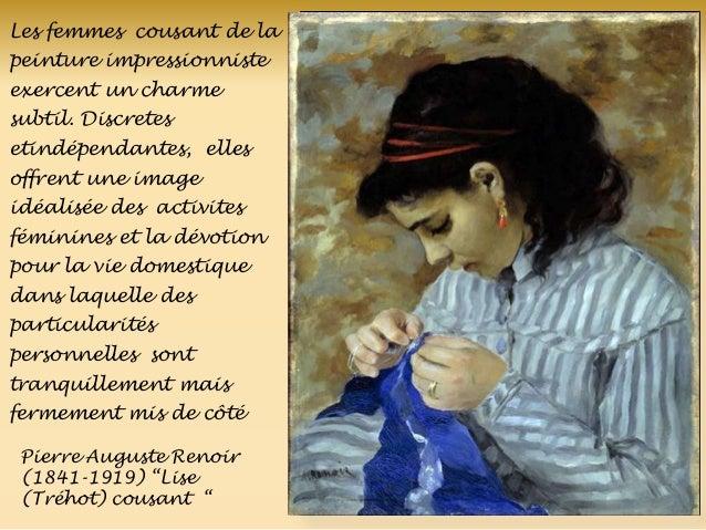 Pierre Auguste Renoir (1841-1919) ―Lise (Tréhot) cousant ― Les femmes cousant de la peinture impressionniste exercent un c...