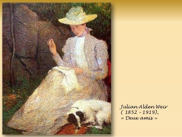 Julian Alden Weir ( 1852 – 1919), « Deux amis »