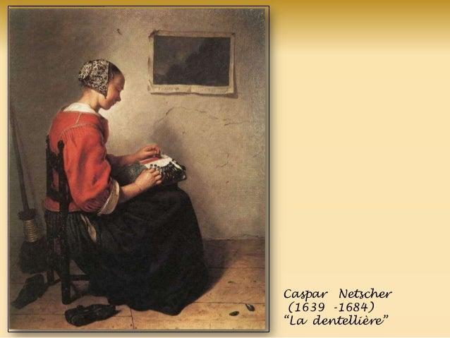 Caspar Netscher (1639 -1684) ―La dentellière‖