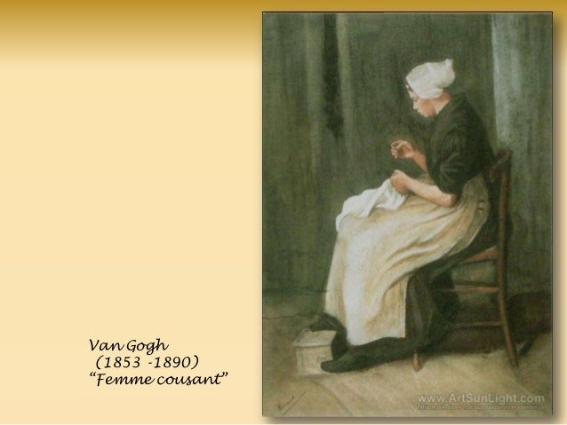 Van Gogh (1853 -1890) ―Femme cousant‖