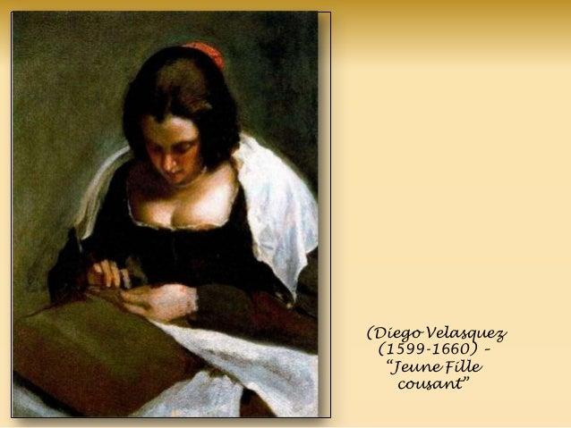 (Diego Velasquez (1599-1660) – ―Jeune Fille cousant‖