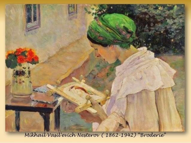 Mikhail Vasil'evich Nesterov ( 1862-1942) ―Broderie‖