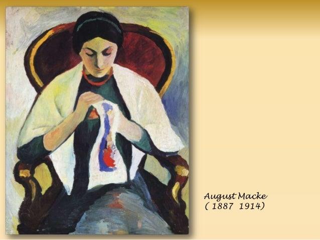 August Macke ( 1887 1914)
