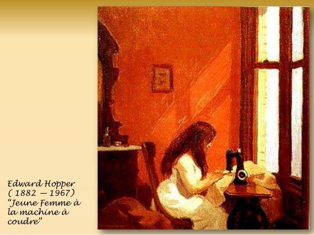 Edward Hopper ( 1882 — 1967) ―Jeune Femme à la machine à coudre‖