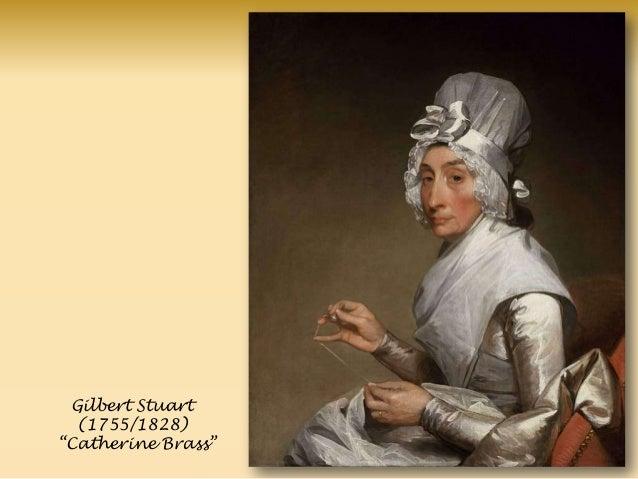 ' Gilbert Stuart (1755/1828) ―Catherine Brass‖