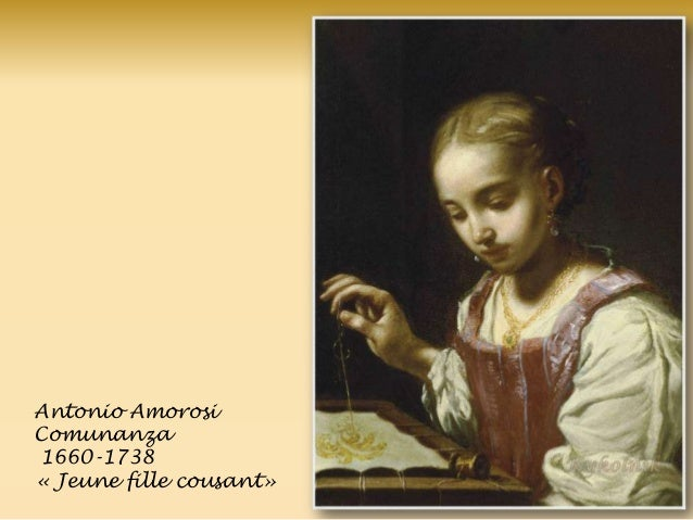 Antonio Amorosi Comunanza 1660-1738 « Jeune fille cousant»