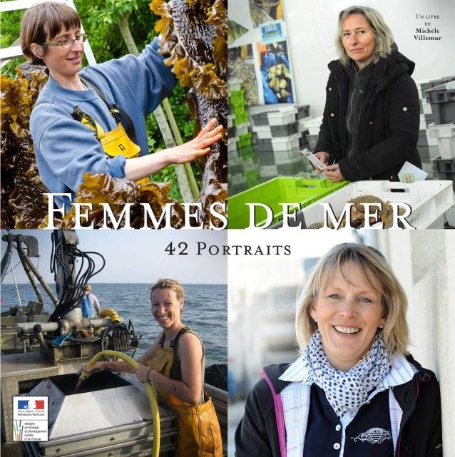 Michèle Villemur Vincent-Pierre Angouillant 42 Portraits de Femmes travaillant dans les secteurs de la pêche et l'aquacult...