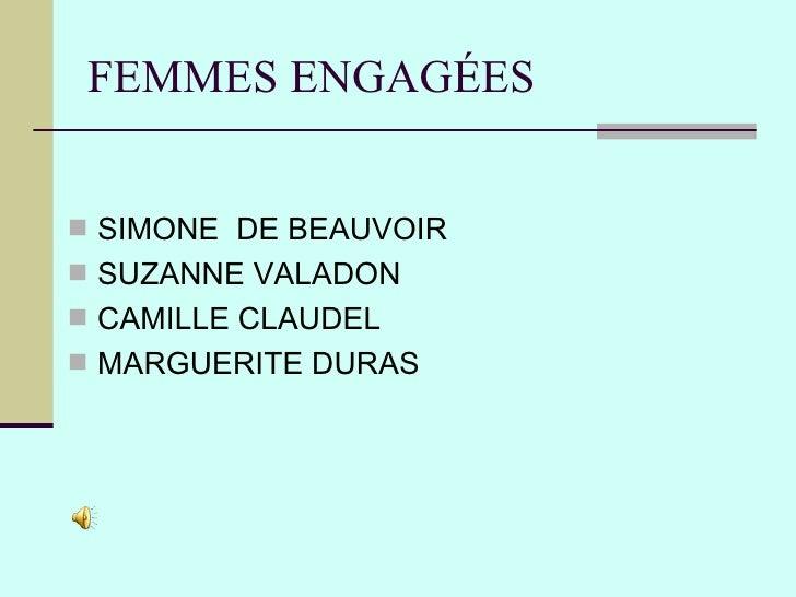 FEMMES ENGAGÉES SIMONE DE BEAUVOIR SUZANNE VALADON CAMILLE CLAUDEL MARGUERITE DURAS