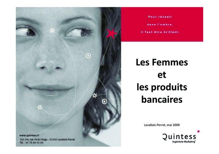 LesFemmes L F      et      et lesproduits  bancaires   Levallois‐Perret,mai2009