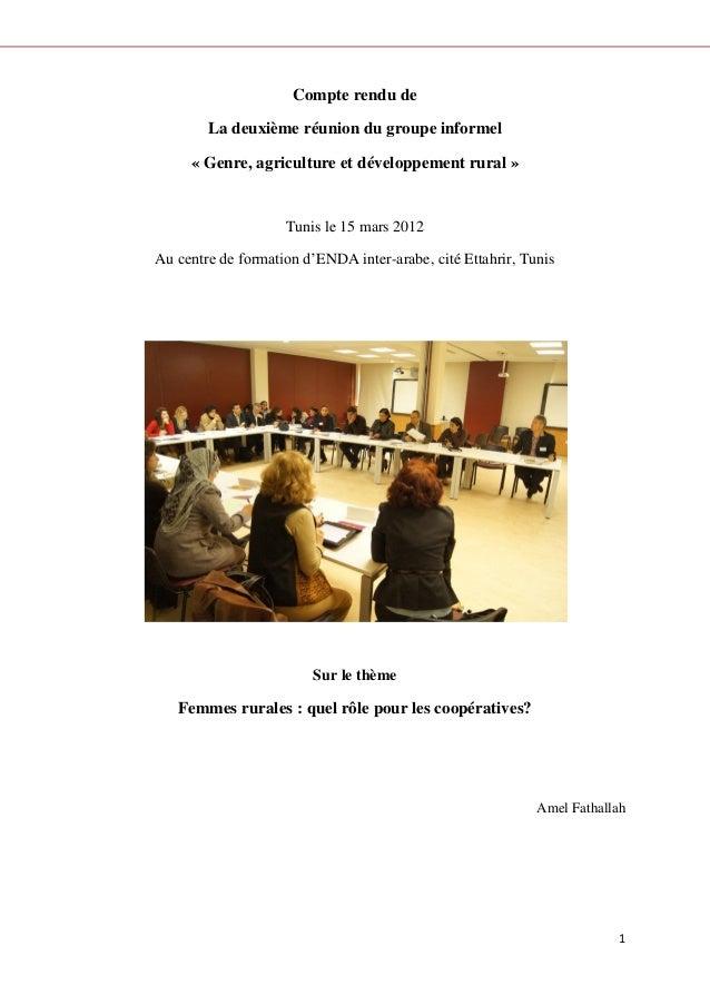 1 Compte rendu de La deuxième réunion du groupe informel « Genre, agriculture et développement rural » Tunis le 15 mars 20...