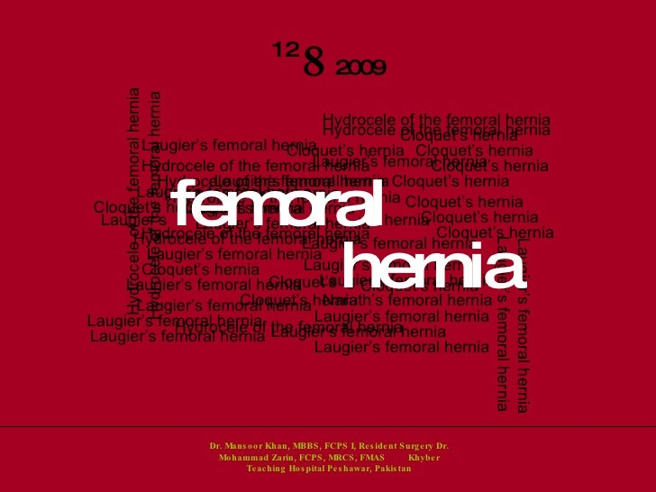 Laugier's femoral hernia Narath's femoral hernia Cloquet's hernia  Hydrocele of the femoral hernia Hydrocele of the femora...