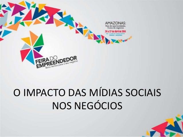 O IMPACTO DAS MÍDIAS SOCIAIS NOS NEGÓCIOS