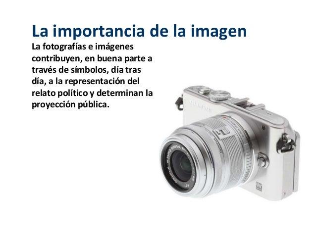 La importancia de la imagenLa fotografías e imágenescontribuyen, en buena parte através de símbolos, día trasdía, a la rep...