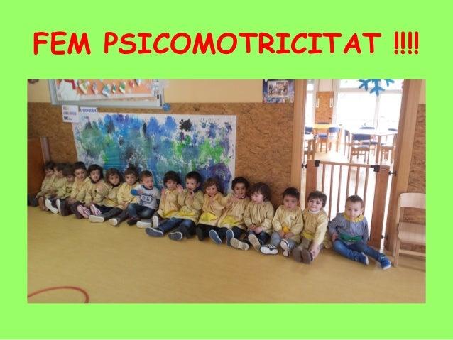 FEM PSICOMOTRICITAT !!!!
