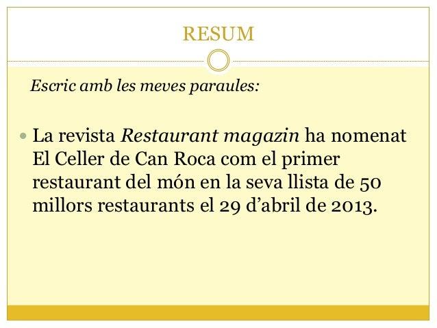 RESUMEscric amb les meves paraules: La revista Restaurant magazin ha nomenatEl Celler de Can Roca com el primerrestaurant...