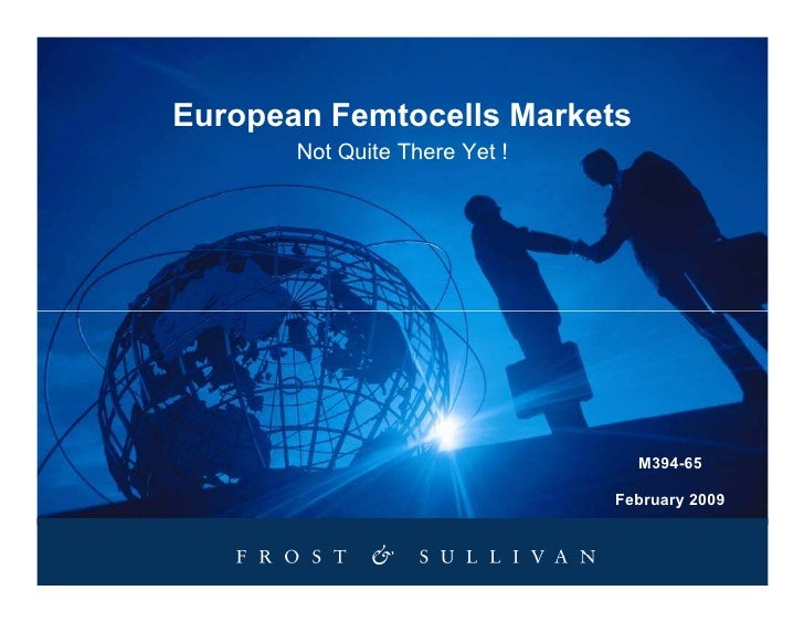 European Femtocells Markets        Not Quite There Yet !                                      M394-65                     ...
