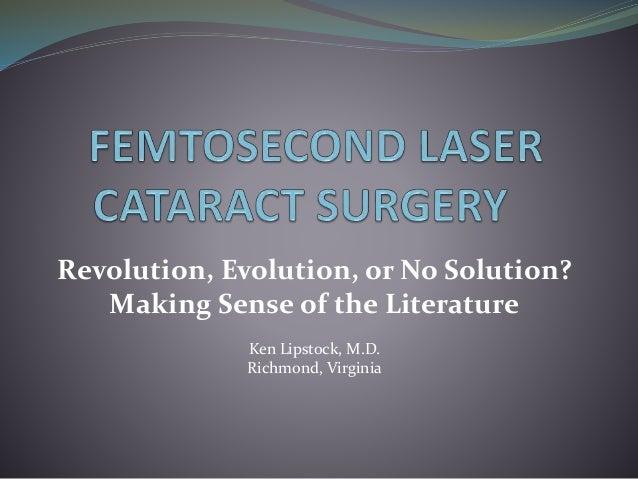 Revolution, Evolution, or No Solution? Making Sense of the Literature Ken Lipstock, M.D. Richmond, Virginia