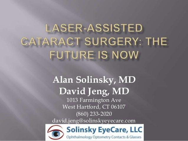Alan Solinsky, MDDavid Jeng, MD1013 Farmington AveWest Hartford, CT 06107(860) 233-2020david.jeng@solinskyeyecare.com