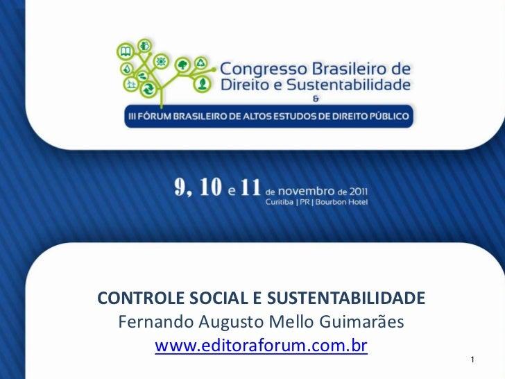 CONTROLE SOCIAL E SUSTENTABILIDADE  Fernando Augusto Mello Guimarães      www.editoraforum.com.br                         ...