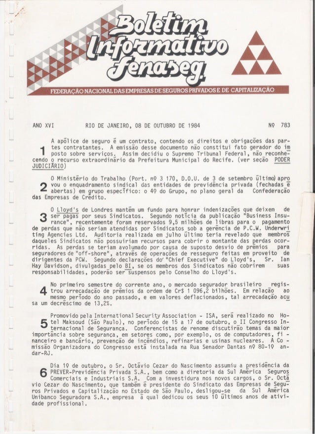 ANO XVI RIO DE JANEIRO, 08 DE OUTUBRO DE 1984 N9 783 A apólice de seguro e um contrato, contendo os direitos e obrigações ...
