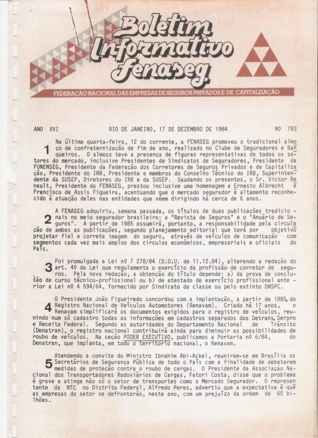 ANO XVI RIO DE JANEIRO, 17 DE DEZEMBRODE 1984 N9 793 Na ultima quarta-feira, 12 do corrente, a FENASEGpromoveu o tradicion...