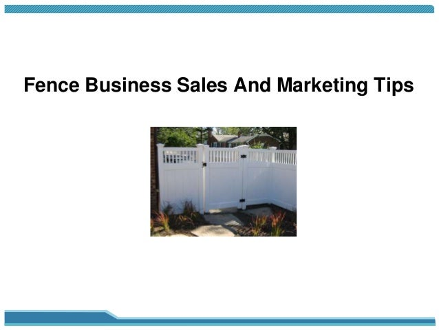 Fence Business Sales And Marketing Tips