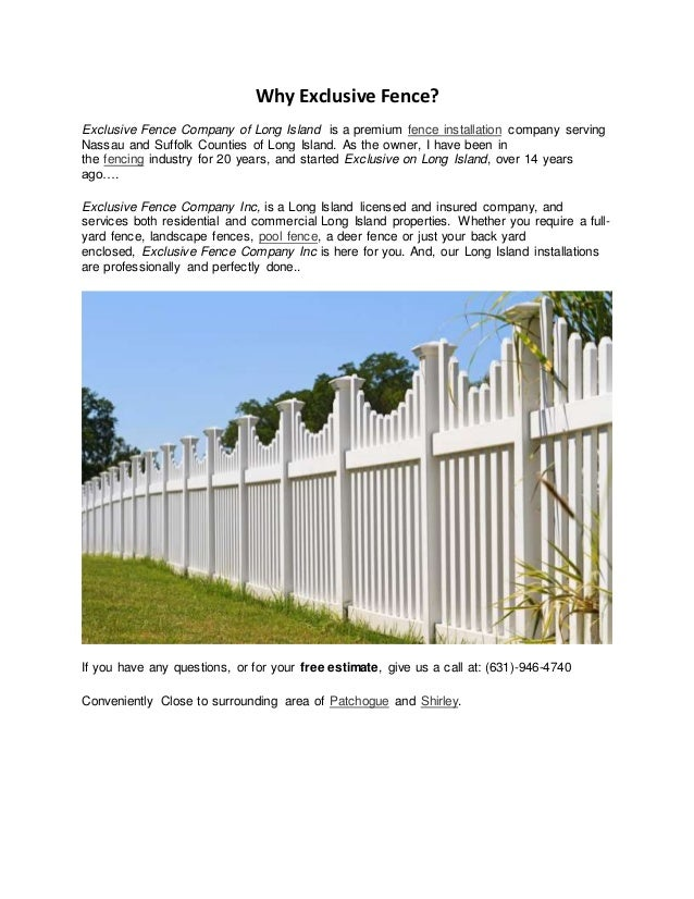 Why Exclusive Fence? Exclusive Fence Company of Long Island is a premium fence installation company serving Nassau and Suf...