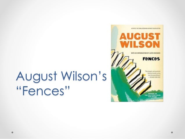 "elements of prose drama august wilson fences Start by marking ""fences (the century cycle #6)  is a pulitzer prize winning drama by august wilson  august wilson's fences--the greatest play written by an african-american and one of the finest plays written by."