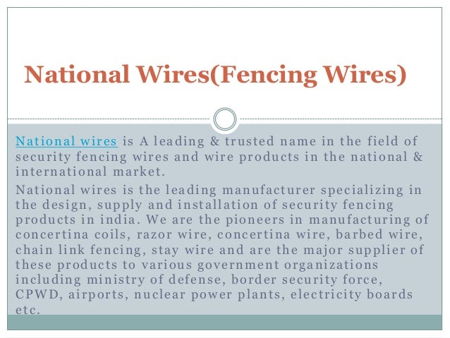 National Wires(Fencing Wires) National wires is A leading & trusted name in the field of security fencing wires and wire p...