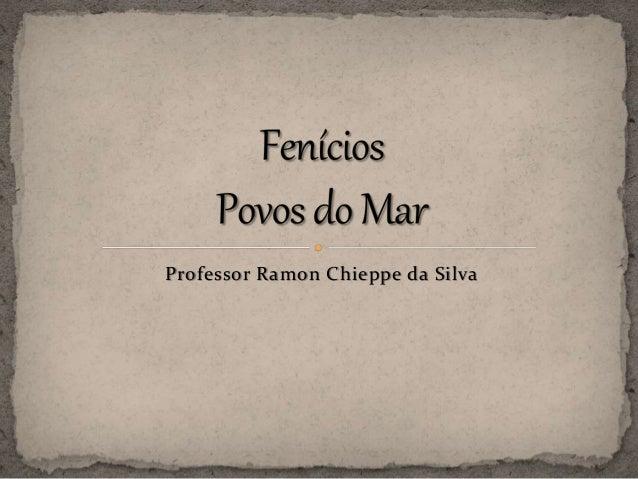 Professor Ramon Chieppe da Silva