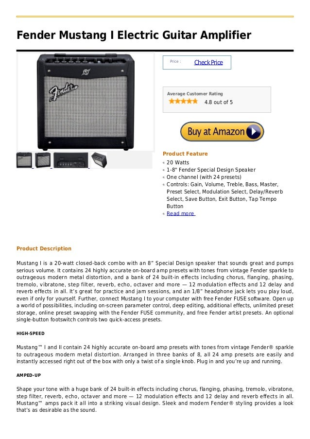 "Fender Mustang I Electric Guitar AmplifierPrice :CheckPriceAverage Customer Rating4.8 out of 5Product Feature20 Wattsq1-8""..."