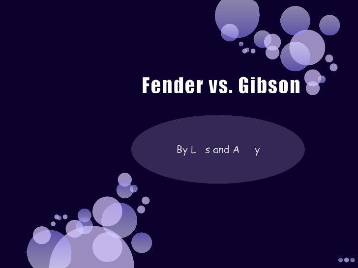 Fender vs Gibson