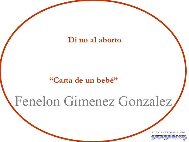 "Di no al aborto""Carta de un bebé""Fenelon Gimenez Gonzalez"