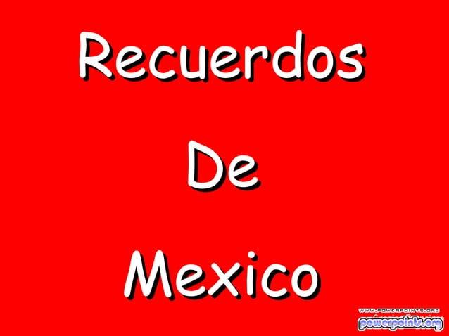 RecuerdosRecuerdos DeDe MexicoMexico Gracias Francisco