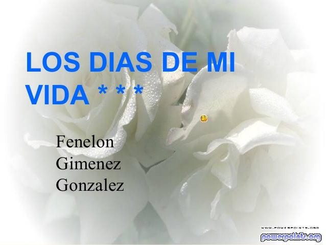 Ria Slides LOS DIAS DE MI VIDA * * * Fenelon Gimenez Gonzalez