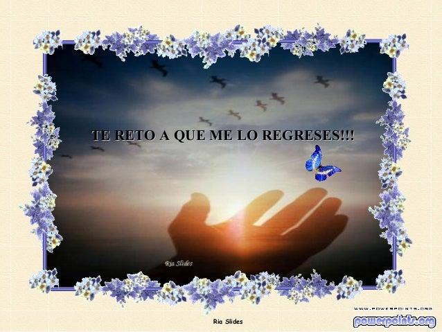 Ria Slides TE RETO A QUE ME LO REGRESES!!!TE RETO A QUE ME LO REGRESES!!!