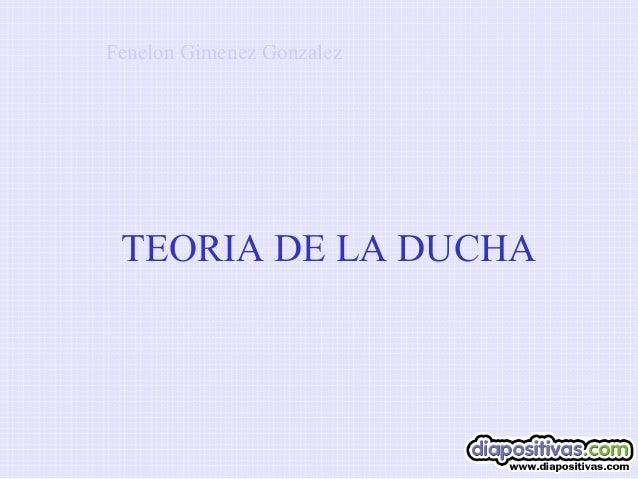 TEORIA DE LA DUCHA Fenelon Gimenez Gonzalez