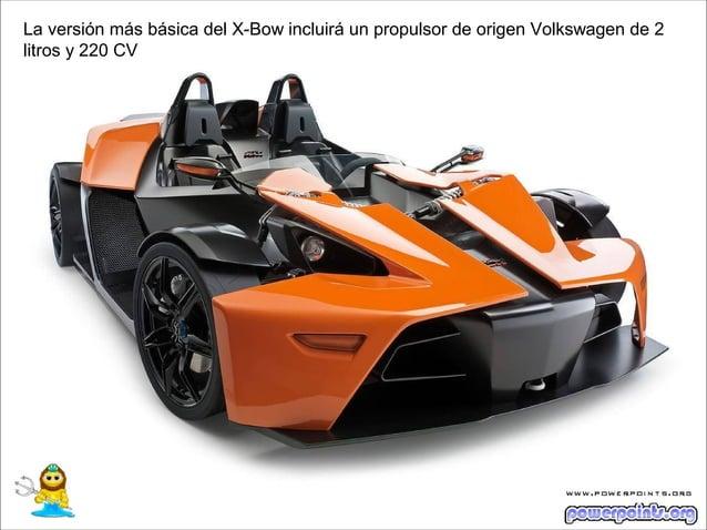 La versión más básica del X-Bow incluirá un propulsor de origen Volkswagen de 2litros y 220 CV
